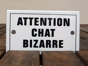 French enamel sign - Attention Chat Bizarre