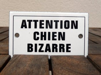 French enamel sign - Attention Chien Bizarre