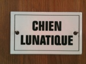 French enamel sign - Chien Lunatique